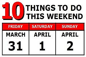 Weekend 03-31 to 04-02