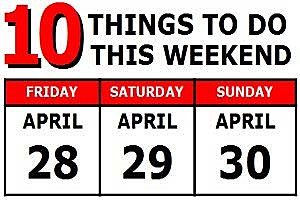 Weekend Events April 28-30, 2017