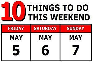 Things To Do - May 5-7, 2017