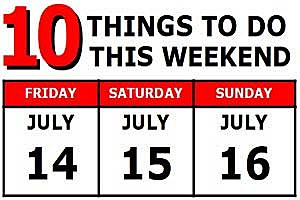10 Things to do July 14-16, 2017