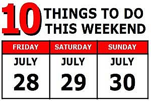10 Things to do July 21-23, 2017