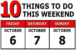 Weekend Activities October 6-8, 2017