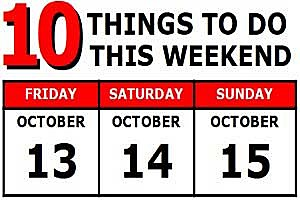 Weekend Activities October 13-15, 2017